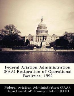 Federal Aviation Administration (FAA) Restoration of Operational Facilities, 1992