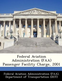 Federal Aviation Administration (FAA) Passenger Facility Charge, 2001