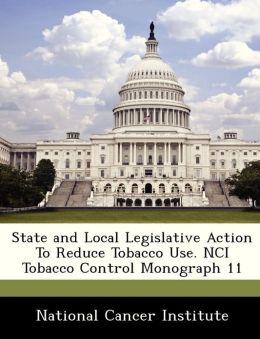 State and Local Legislative Action To Reduce Tobacco Use. NCI Tobacco Control Monograph 11