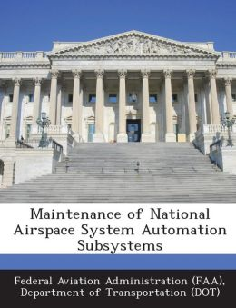 Maintenance of National Airspace System Automation Subsystems