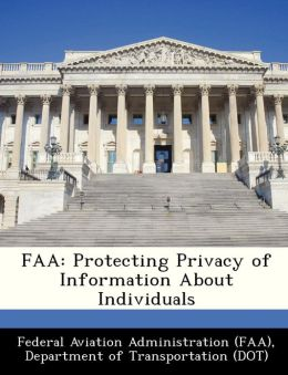FAA: Protecting Privacy of Information About Individuals
