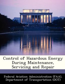Control of Hazardous Energy During Maintenance, Servicing and Repair