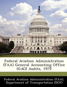Federal Aviation Administration (FAA) General Accounting Office (GAO) Audits, 1979