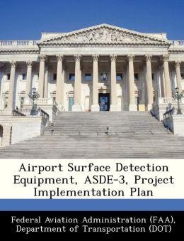 Airport Surface Detection Equipment, ASDE-3, Project Implementation Plan