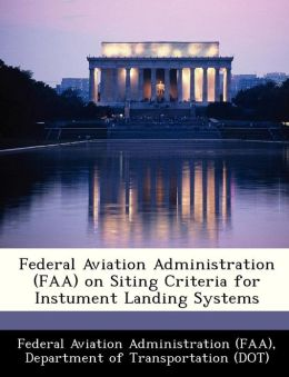 Federal Aviation Administration (FAA) on Siting Criteria for Instument Landing Systems