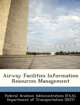 Airway Facilities Information Resources Management