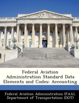 Federal Aviation Administration Standard Data Elements and Codes: Accounting