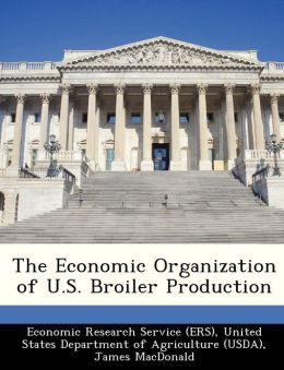 The Economic Organization of U.S. Broiler Production
