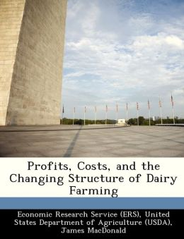 Profits, Costs, and the Changing Structure of Dairy Farming