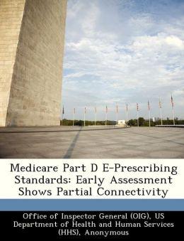 Medicare Part D E-Prescribing Standards: Early Assessment Shows Partial Connectivity
