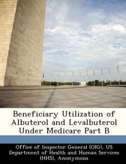 Beneficiary Utilization of Albuterol and Levalbuterol Under Medicare Part B