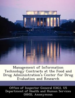 Management of Information Technology Contracts at the Food and Drug Administration's Center for Drug Evaluation and Research