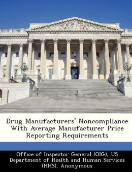 Drug Manufacturers' Noncompliance With Average Manufacturer Price Reporting Requirements