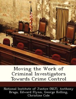 Moving the Work of Criminal Investigators Towards Crime Control