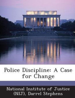 Police Discipline: A Case for Change
