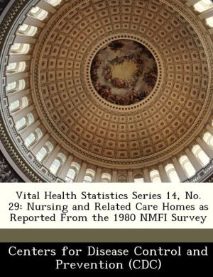 Vital Health Statistics Series 14, No. 29: Nursing and Related Care Homes as Reported From the 1980 NMFI Survey