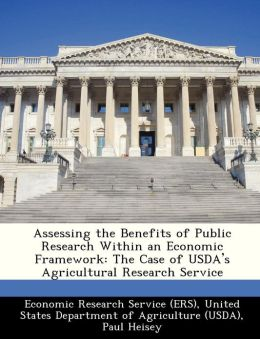 Assessing the Benefits of Public Research Within an Economic Framework: The Case of USDA's Agricultural Research Service