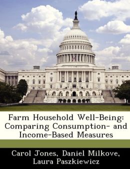 Farm Household Well-Being: Comparing Consumption- and Income-Based Measures