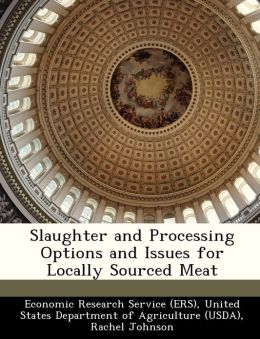 Slaughter and Processing Options and Issues for Locally Sourced Meat