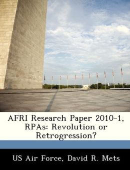 AFRI Research Paper 2010-1, RPAs: Revolution or Retrogression?