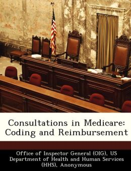 Consultations in Medicare: Coding and Reimbursement
