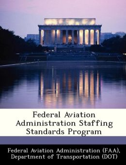 Federal Aviation Administration Staffing Standards Program