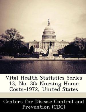 Vital Health Statistics Series 13, No. 38: Nursing Home Costs-1972, United States
