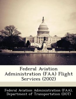 Federal Aviation Administration (FAA) Flight Services (2002)