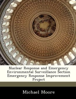 Nuclear Response and Emergency Environmental Surveillance Section Emergency Response Improvement Project