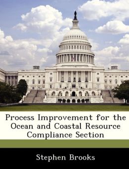Process Improvement for the Ocean and Coastal Resource Compliance Section