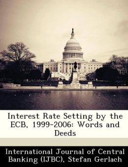 Interest Rate Setting by the ECB, 1999-2006: Words and Deeds
