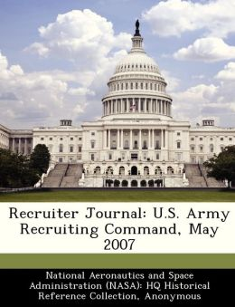 Recruiter Journal: U.S. Army Recruiting Command, May 2007