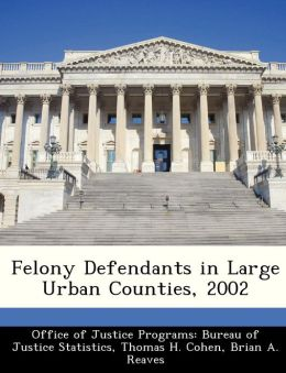 Felony Defendants in Large Urban Counties, 2002