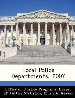 Local Police Departments, 2007