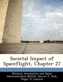 Societal Impact of Spaceflight, Chapter 27