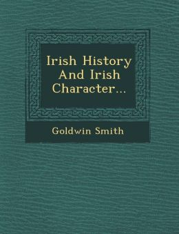 Irish History And Irish Character...