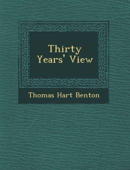 Thirty Years' View