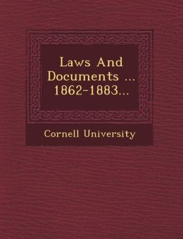 Laws And Documents ... 1862-1883...