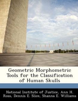 Geometric Morphometric Tools for the Classification of Human Skulls