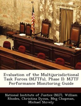 Evaluation of the Multijurisdictional Task Forces (MJTFs), Phase II: MJTF Performance Monitoring Guide