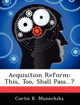 Acquisition Reform: This, Too, Shall Pass...?
