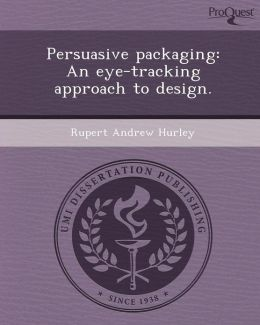 Persuasive packaging: An eye-tracking approach to design.