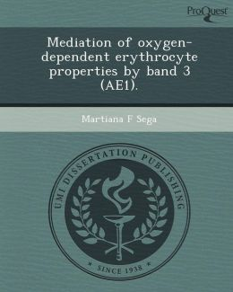 Mediation of oxygen-dependent erythrocyte properties by band 3 (AE1).
