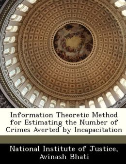 Information Theoretic Method for Estimating the Number of Crimes Averted by Incapacitation