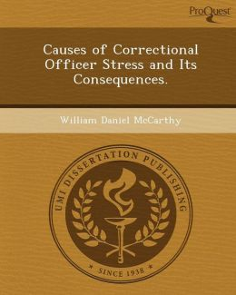 Causes of Correctional Officer Stress and Its Consequences.