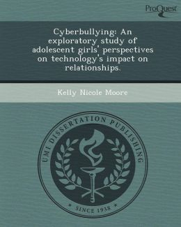 Cyberbullying: An exploratory study of adolescent girls' perspectives on technology's impact on relationships.
