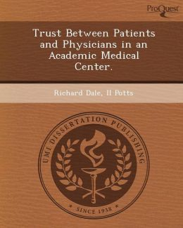 Trust Between Patients and Physicians in an Academic Medical Center.