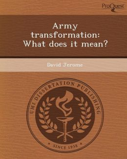 Army transformation: What does it mean?