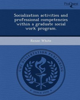 Socialization activities and professional competencies within a graduate social work program.