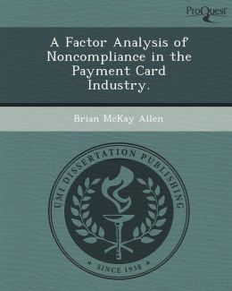 A Factor Analysis of Noncompliance in the Payment Card Industry.